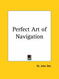 Perfect Art of Navigation by John Dee