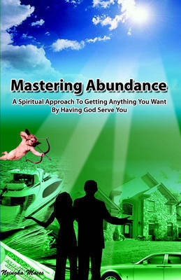 Mastering Abundance by Nzingha Moses