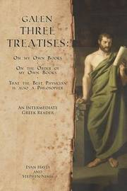 Galen, Three Treatises by Stephen Nimis