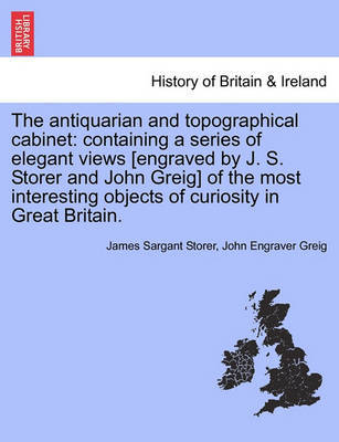 The Antiquarian and Topographical Cabinet: Containing a Series of Elegant Views [Engraved by J. S. Storer and John Greig] of the Most Interesting Objects of Curiosity in Great Britain. Vol. II. by James Sargant Storer image