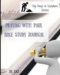 Praying with Paul by Jax Hunter