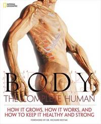 Body: The Complete Human: How it Grows, How it Works, and How to Keep it Healthy and Strong by National Geographic image