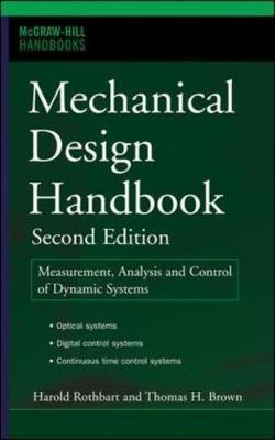 Mechanical Design Handbook, Second Edition by Harold Rothbart