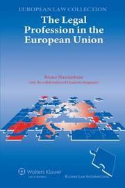 The Legal Profession in the European Union by Bruna Nascimbene