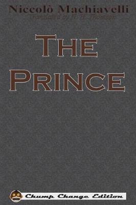 The Prince (Chump Change Edition) by Niccolo Machiavelli