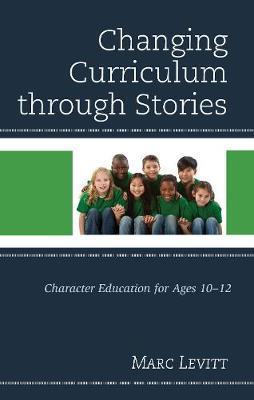 Changing Curriculum through Stories by Marc Levitt