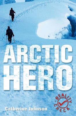 Arctic Hero by Catherine Johnson