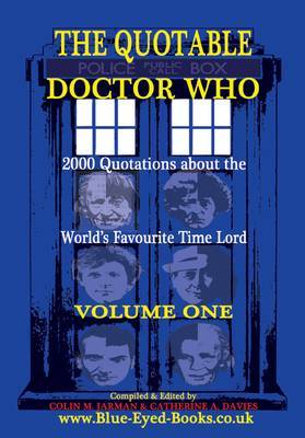 The Quotable Doctor Who: v. 1 by Catherine A. Davies