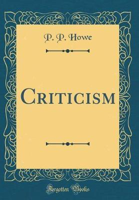 Criticism (Classic Reprint) by P.P. Howe