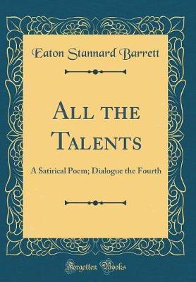 All the Talents by Eaton Stannard Barrett