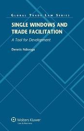 Single Windows and Trade Facilitation by Dennis Ndonga