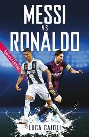 Messi vs Ronaldo by Luca Caioli