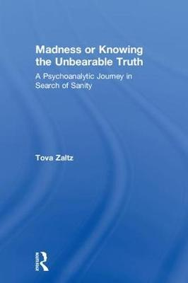 Madness or Knowing the Unbearable Truth by Tova Zaltz image