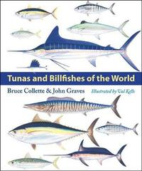 Tunas and Billfishes of the World by Bruce Collette
