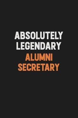 Absolutely Legendary Alumni Secretary by Camila Cooper image