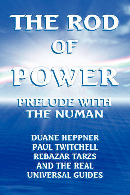 The Rod of Power by Duane Heppner image