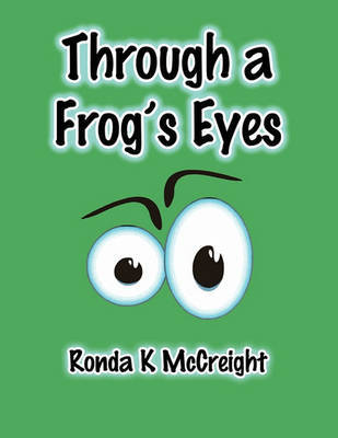 Through a Frog's Eyes by Ronda K McCreight image