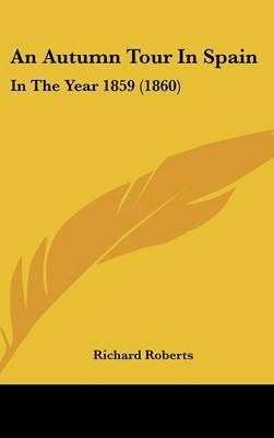 An Autumn Tour In Spain: In The Year 1859 (1860) by Richard Roberts image