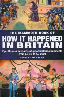 The Mammoth Book of How it Happened in Britain by Jon E. Lewis