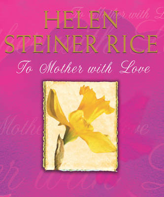 To Mother With Love by Helen Steiner Rice