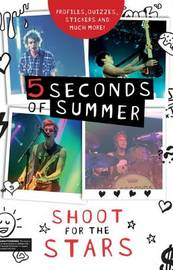 5 Seconds of Summer: Shoot for the Stars by Mandy Archer