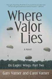 Where Valor Lies by Gary Varner