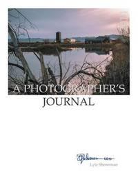 A Photographer's Journal by Lyle Sheneman