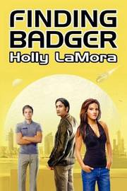Finding Badger by Holly Lamora