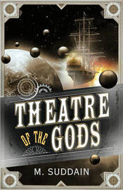 Theatre of the Gods by M. Suddain