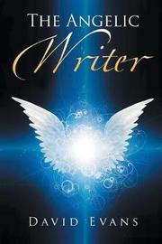 The Angelic Writer by David Evans