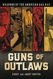 Guns of Outlaws by Gerry Souter