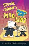 Stewie and Brian's Family Guy Mad Libs by Brian D Clark