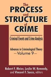 The Process and Structure of Crime by Leslie W Kennedy