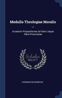 Medulla Theologiae Moralis ... by Hermann Busenbaum