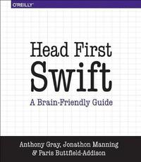Head First Swift by Anthony Gray
