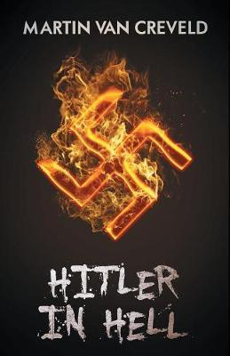 Hitler in Hell by Martin Van Creveld