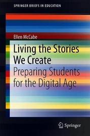Living the Stories We Create by Ellen McCabe