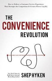 The Convenience Revolution by Shep Hyken
