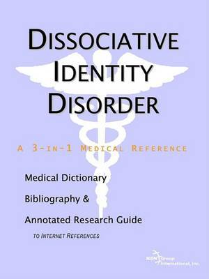 Dissociative Identity Disorder - A Medical Dictionary, Bibliography, and Annotated Research Guide to Internet References by ICON Health Publications image