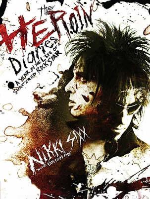 The Heroin Diaries by Nicki Sixx