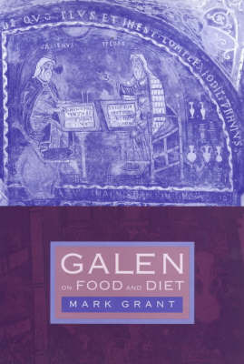 Galen on Food and Diet by Mark Grant