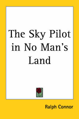 The Sky Pilot in No Man's Land by Ralph Connor