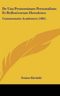 de Usu Pronominum Personalium Et Reflexivorum Herodoteo: Commentatio Academica (1885) by Esaias Ekedahl