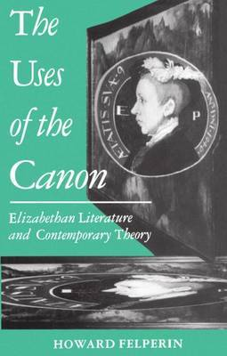 The Uses of the Canon by Howard Felperin image