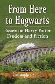 From Here to Hogwarts by Christopher E. Bell