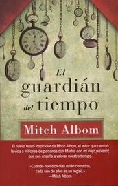 El Guardian del Tiempo by Mitch Albom
