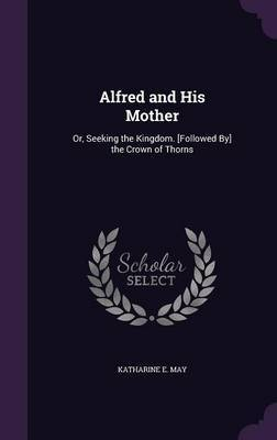 Alfred and His Mother by Katharine E May image