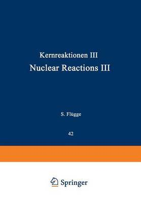 Kernreaktionen III / Nuclear Reactions III by D. E. Alburger