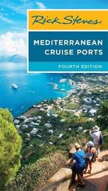 Rick Steves Mediterranean Cruise Ports by Rick Steves