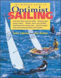 The Winner's Guide to Optimist Sailing by Gary Jobson